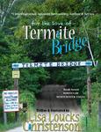 For the Love of Termite Bridge