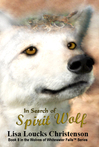 In Search of Spirit Wolf, Book Three, Wolves of Whitewater Falls™ Series