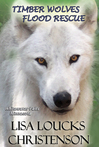 Timber Wolves Flood Rescue, Book One in the Wolves of Whitewater Falls Series™